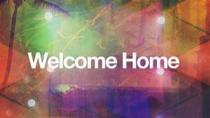 Hillsong Church — Welcome Home.