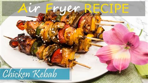 fryer air chicken recipes kabobs recipe easy kabob kebab airfryer fry frying delicious kebobs bacon