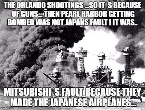 Pearl Harbor Memes - image tagged in gun meme imgflip