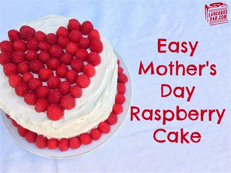 I made this mother's day cake for my mom many years back. Lunchbox Dad: Easy Raspberry Cake For Dads and Kids to Make For Mother's Day!