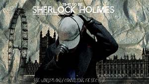 Time To Be Sherlock Holmes - Wallpaper (1366x768) by ...