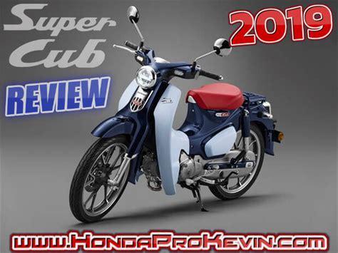 2019 Honda Cub Top Speed by All New 2019 Honda Cub 125 Review Of Specs