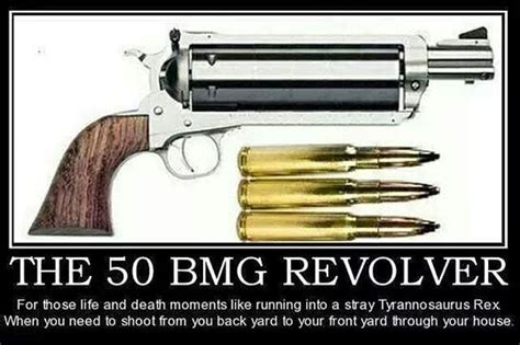 50 Bmg Revolver by Much Power In One For My Grizzly Other Half