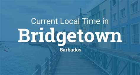 current local time  bridgetown barbados