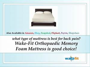 what type of mattress is best for back pain wake fit With best type of mattress for back pain