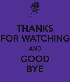 Good Bye Thanks for Watching