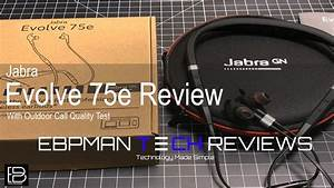 Jabra Evolve 75e Uc Review With Outdoor Call Audio Demo