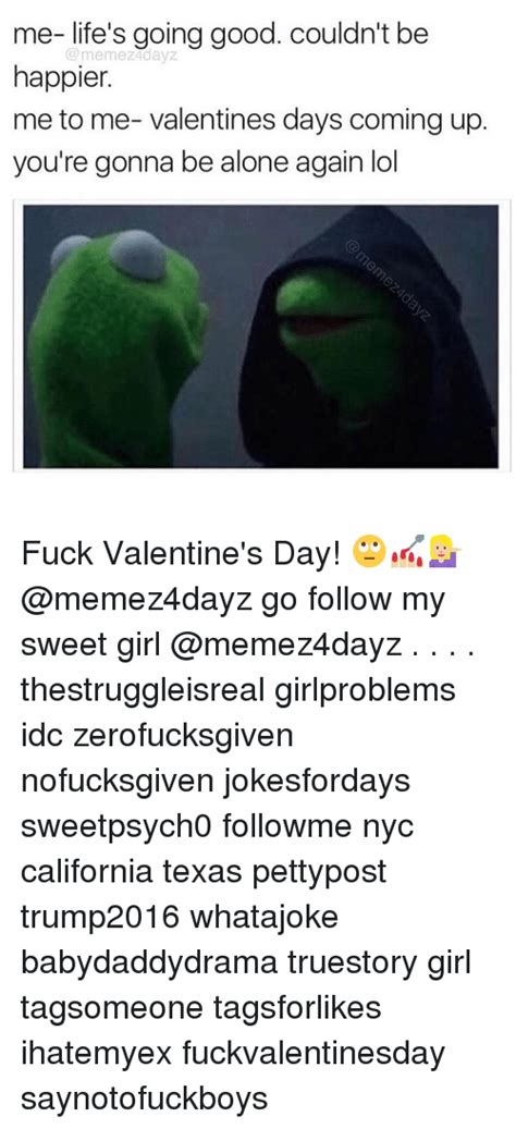 Fuck Valentines Day Meme - 25 best memes about fuck valentine fuck valentine memes