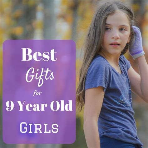 75 super awesome gifts for 9 year old girls top birthday