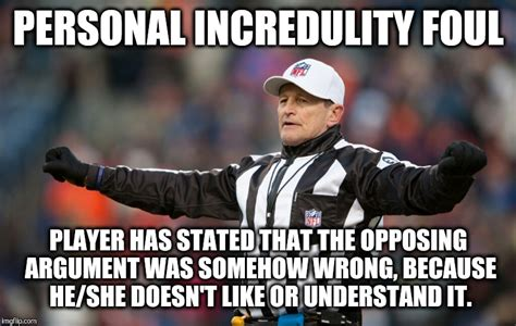 Nfl Ref Meme - logical fallacy referee personal incredulity imgflip