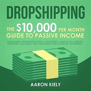Dropshipping  The  10 000 Per Month Guide To Passive