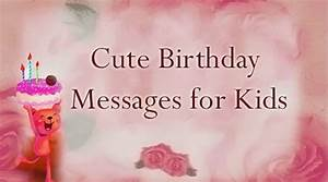 Cute Birthday Messages for Kids, Kids Happy Birthday Wishes