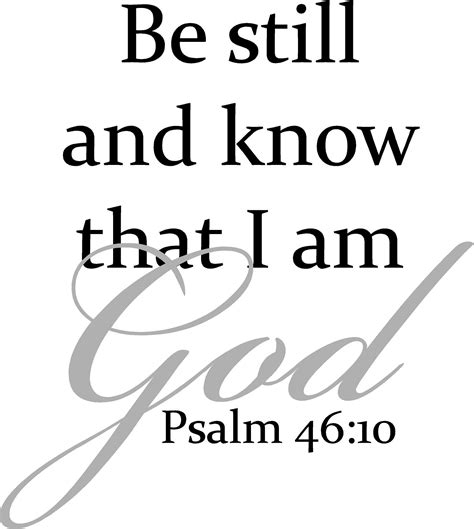 Be still, and know that i am god: Be Still And Know I Am God - Quote the Walls