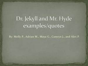 PPT - Dr. Jekyl... Dr Mr Henshaw Quotes