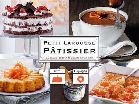 petit larousse cuisine deux belles applications culinaires en français la