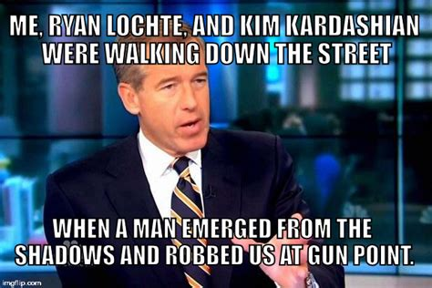 Emerged Meme - brian williams was there 2 meme imgflip