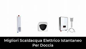 42 Migliori Scaldacqua Elettrico Istantaneo Per Doccia Nel