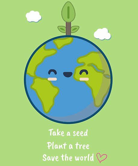 """""""Earth Day Take a seed plant a tree save the world"""