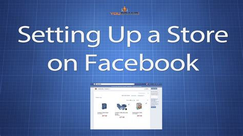 Setting Up A Store On Facebook To Sell Products  Youtube