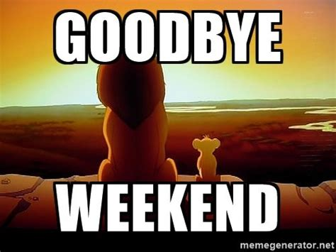 goodbye weekend pictures   images  facebook