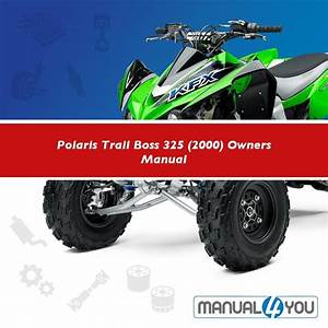 Polaris Trail Boss 325  2000  Owners Manual  U2013 Manual4you