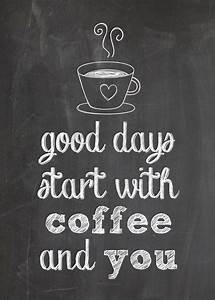 """Free Printable for Coffee Lovers: """"Good Days Start with ..."""