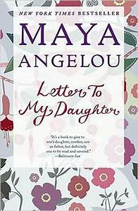 letter to my daughter by maya angelou 9780812980035 With letters to my daughter book