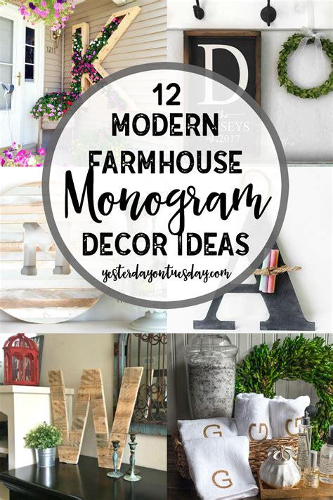 modern farmhouse monogram decor ideas yesterday  tuesday