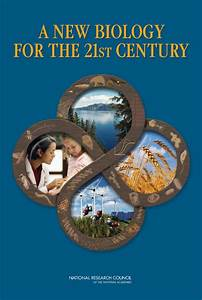 A New Biology for the 21st Century The National Academies Press