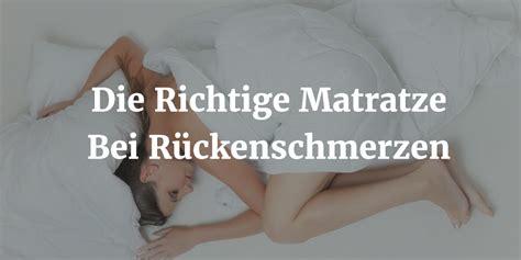 matratze bei rückenproblemen die richtige matratze bei r 252 ckenschmerzen matratzen guru