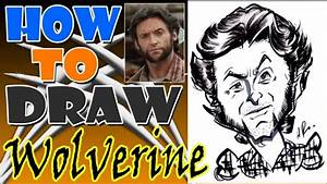 How To Draw A Quick Caricature Wolverine Hugh Jackman