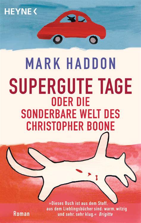 mark haddon supergute tage oder die sonderbare welt des