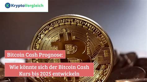 No, because the massive gains in bitcoin will not continue indefinitely. Wie könnte sich der Bitcoin Cash Kurs bis 2025 entwickeln ⭐