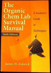 The Organic Chem Lab Survival Manual  A Student U0026 39 S Guide To