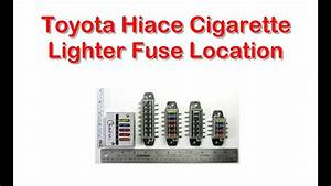 Cigarette Lighter Fuse Location On Toyota Hiace 2006-on