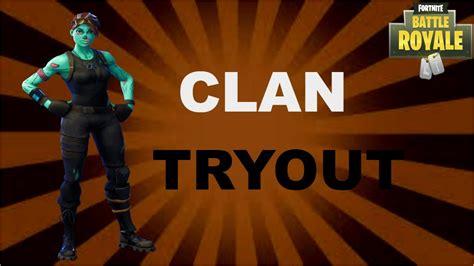 fortnite clan tryout ptt youtube