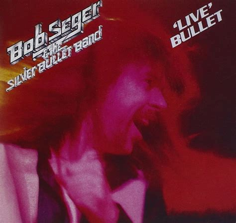 live bullet by bob seger the silver bullet band cover location