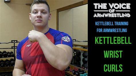 forearm arm kettlebell wrestling training armwrestling wrist