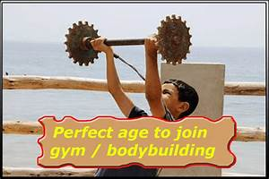 What U0026 39 S Perfect Age To Join Gym    Bodybuilding