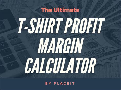 tshirt business profit margin calculator  placeit