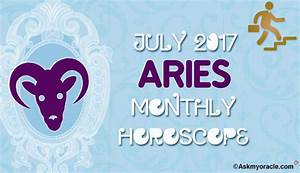 Aries Monthly Horoscope For July 2017 | Aries Love Astrology