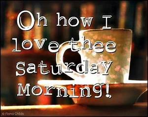 Saturday Coffee... Saturdays Morning Quotes