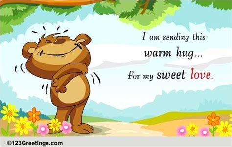 warm love hug  hugs ecards greeting cards
