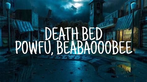 In an interview in with music publication genius.com, powfu opened up about the inspiration and process behind death bed (coffee for your head) chart rankings: ,Powfu - Death bed (coffee for your head)(Lyrics) ft beabadoobee 1080p - YouTube