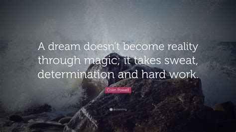 colin powell quote  dream doesnt  reality