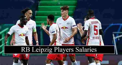 RB Leipzig Players Salaries 2020-21 (Weekly Wages & Contracts)