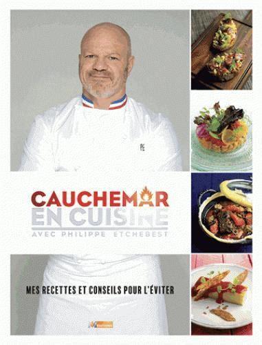 livre cuisine philippe etchebest cauchemar en cuisine philippe etchebest livre