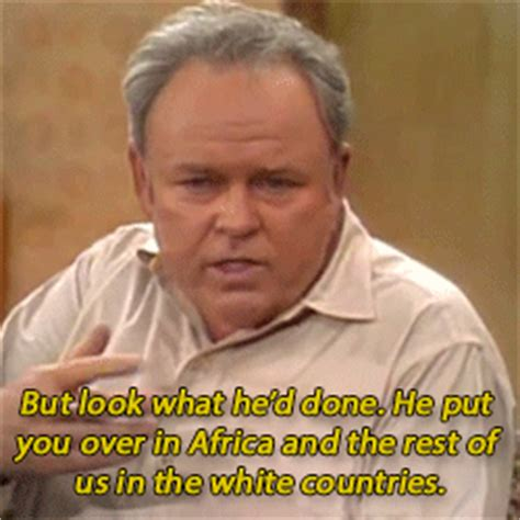 Archie Bunker Memes - family racism gif find share on giphy