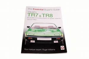 The Essential Buyers Guide - Tr7 And Tr8
