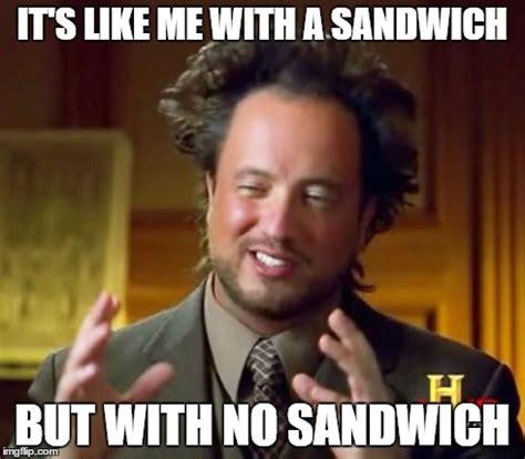 Sandwich Memes - sandwich imgflip